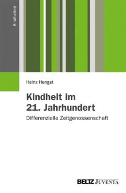Abbildung von Hengst | Kindheit im 21. Jahrhundert | 1. Auflage | 2013 | beck-shop.de