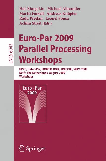Euro-Par 2009, Parallel Processing - Workshops | Lin / Alexander / Forsell / Knüpfer / Prodan / Sousa / Streit | 1st Edition., 2010 | Buch (Cover)