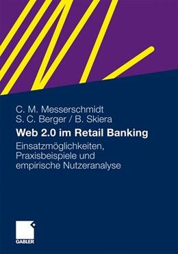 Abbildung von Messerschmidt / Berger / Skiera | Web 2.0 im Retail Banking | 2010 | Einsatzmöglichkeiten, Praxisbe...