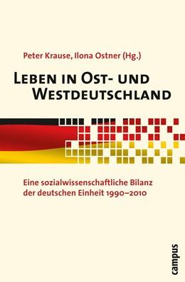 Abbildung von Krause / Ostner   Leben in Ost- und Westdeutschland   2010   Eine sozialwissenschaftliche B...