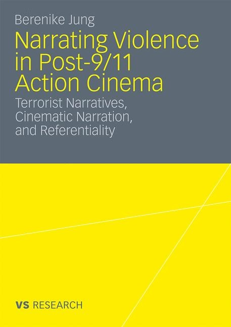 Narrating Violence in Post-9/11 Action Cinema   Jung   With a foreword by Prof. Dr. Winfried Fluck, 2010   Buch (Cover)