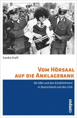 Abbildung von Kraft | Vom Hörsaal auf die Anklagebank | 2010 | Die 68er und das Establishment...