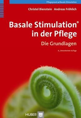 Abbildung von Bienstein / Fröhlich | Basale Stimulation® in der Pflege | 6. Auflage | 2010 | beck-shop.de