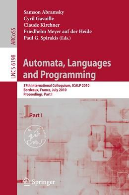 Abbildung von Abramsky / Gavoille / Kirchner / Meyer auf der Heide / Spirakis | Automata, Languages and Programming | 2010 | 37th International Colloquium,...