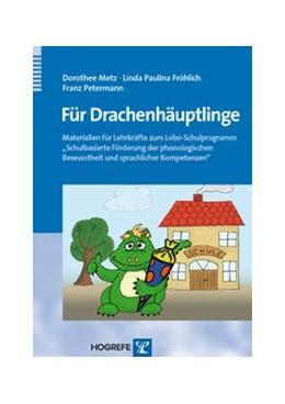 Abbildung von Metz / Fröhlich / Petermann | Für Drachenhäuptlinge | 1., Auflage | 2010 | Materialien für Lehrkräfte zum...