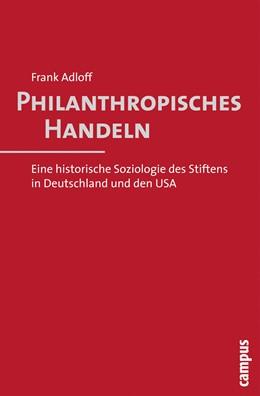 Abbildung von Adloff   Philanthropisches Handeln   2010   Eine historische Soziologie de...