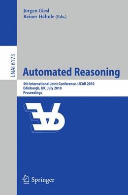Abbildung von Giesl / Hähnle | Automated Reasoning | 2010 | 5th International Joint Confer...