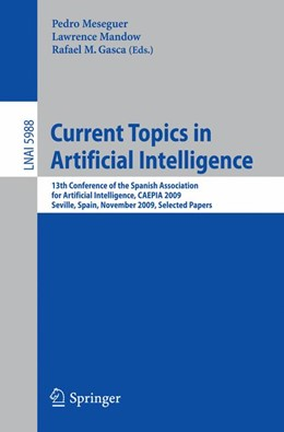 Abbildung von Meseguer / Mandow / Gasca | Current Topics in Artificial Intelligence | 2010 | 13th Conference of the Spanish...