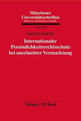 Abbildung von Friedrich   Internationaler Persönlichkeitsrechtsschutz bei unerlaubter Vermarktung   1. Auflage   2003   Band 180   beck-shop.de