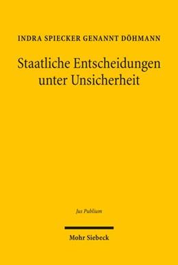 Abbildung von Spiecker gen. Döhmann | Staatliche Entscheidungen unter Unsicherheit | 2020