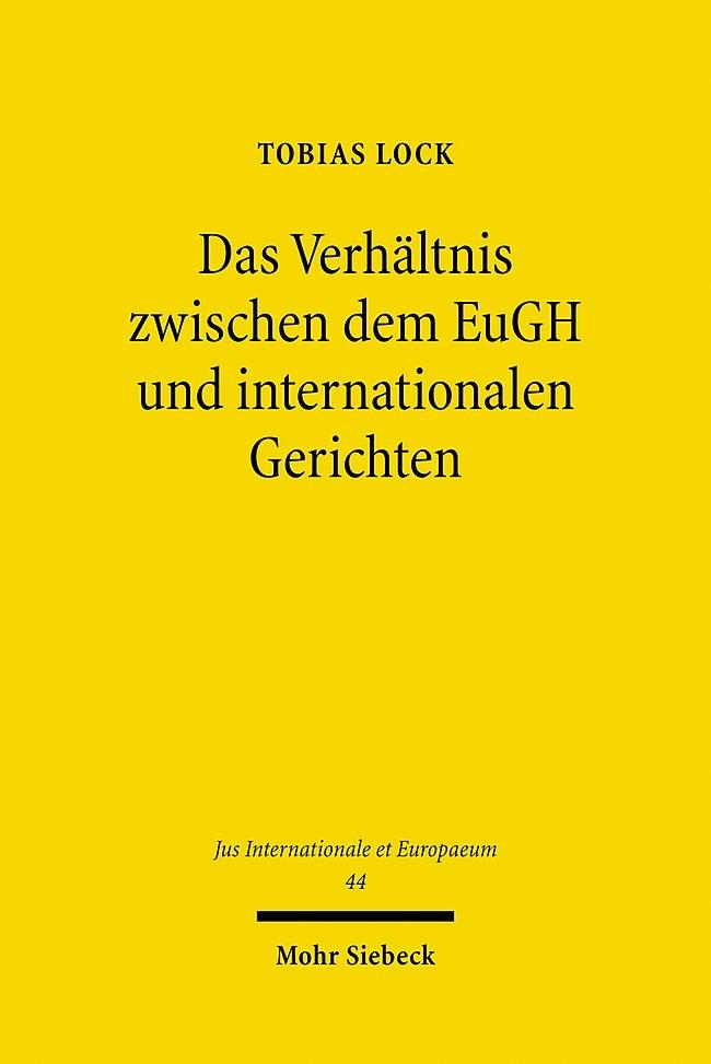 Das Verhältnis zwischen dem EuGH und internationalen Gerichten | Lock | 1. Auflage 2010, 2010 | Buch (Cover)