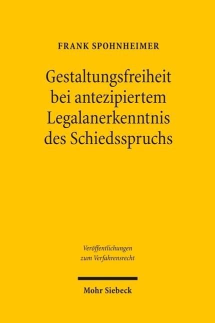 Abbildung von Spohnheimer | Gestaltungsfreiheit bei antezipiertem Legalanerkenntnis des Schiedsspruchs | 2010