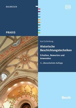 Abbildung von Schönburg | Historische Beschichtungstechniken | überarbeitete Ausgabe | 2010 | Erhalten, Bewerten und Anwende...