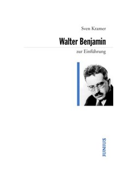 Abbildung von Kramer | Walter Benjamin | 4., ergänzte Auflage 2013 | 2013 | zur Einführung