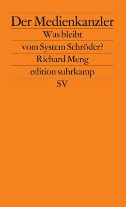 Abbildung von Meng | Der Medienkanzler | 2002 | Was bleibt vom System Schröder... | 2265
