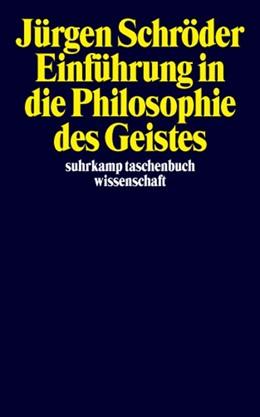 Abbildung von Schröder   Einführung in die Philosophie des Geistes   1. Auflage   2004   1671   beck-shop.de
