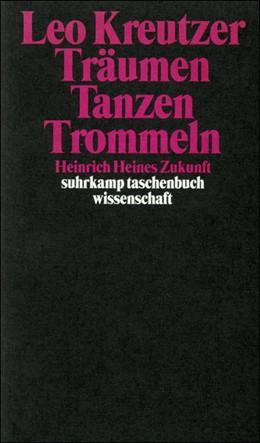 Abbildung von Kreutzer | Träumen, Tanzen, Trommeln | Erstausgabe | 1997 | Heinrich Heines Zukunft | 1329
