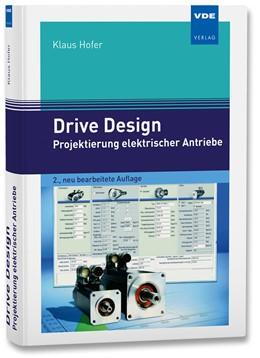Abbildung von Hofer | Drive Design – Projektierung elektrischer Antriebe | 2., neu bearbeitete Auflage | 2020