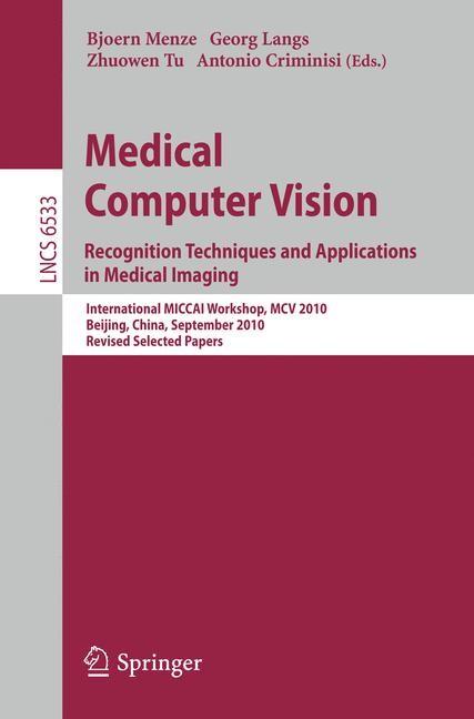 Abbildung von Menze / Langs / Tu / Criminisi | Medical Computer Vision | 1st Edition. | 2011
