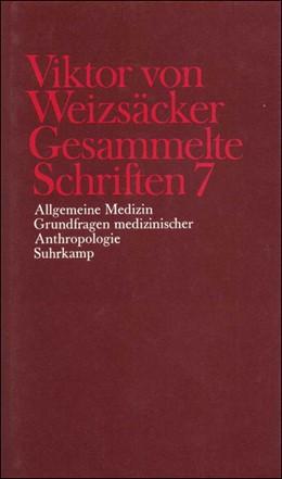 Abbildung von Achilles / Janz / Schrenk / Weizsäcker   Gesammelte Schriften in zehn Bänden   1987   7: Allgemeine Medizin – Grundf...