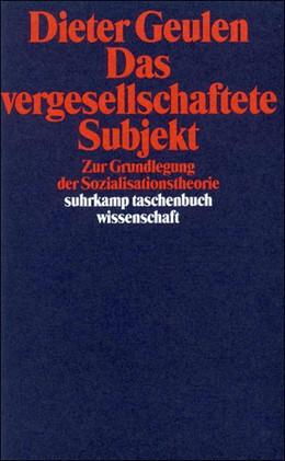 Abbildung von Geulen   Das vergesellschaftete Subjekt   1988   Zur Grundlegung der Sozialisat...   586