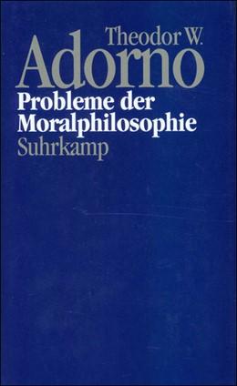 Abbildung von Adorno / Schröder | Nachgelassene Schriften. Abteilung IV: Vorlesungen | 1996 | Band 10: Probleme der Moralphi...