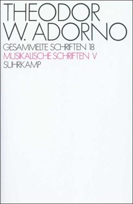 Abbildung von Adorno / Tiedemann | Gesammelte Schriften in zwanzig Bänden | 1984 | Band 18: Musikalische Schrifte...