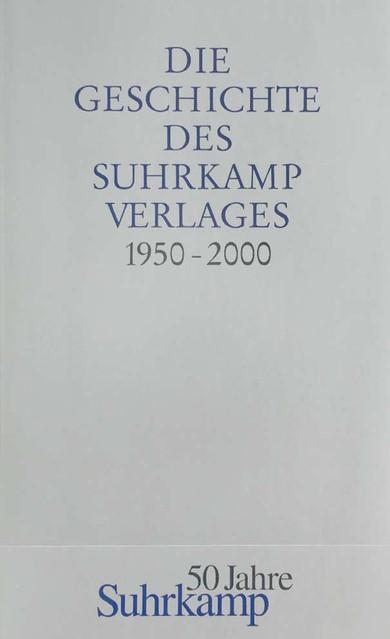 Abbildung von Die Geschichte des Suhrkamp Verlages   2000