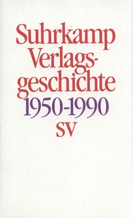 Abbildung von Geschichte des Suhrkamp Verlages   1990   1. Juli 1950 bis 30. Juni 1990