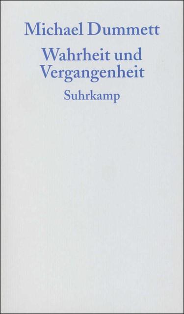 Wahrheit und Vergangenheit | Dummett, 2005 | Buch (Cover)