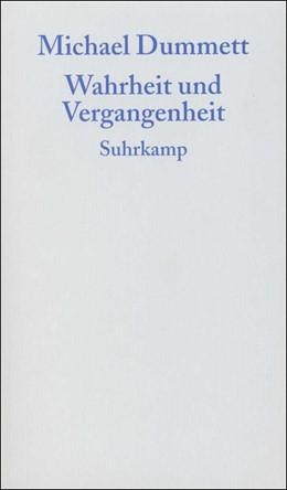 Abbildung von Dummett | Wahrheit und Vergangenheit | 2005
