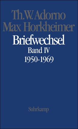 Abbildung von Adorno / Gödde / Lonitz | Briefe und Briefwechsel | 2006 | Band 4: Theodor W. Adorno/Max ...