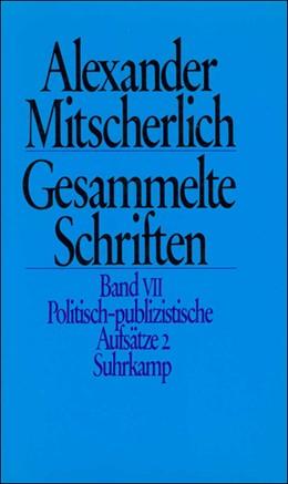 Abbildung von Menne / Mitscherlich / Wiegandt   Gesammelte Schriften in zehn Bänden   1983   VII: Politisch-publizistische ...