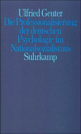 Abbildung von Geuter | Die Professionalisierung der deutschen Psychologie im Nationalsozialismus | 1984