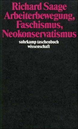 Abbildung von Saage   Arbeiterbewegung, Faschismus, Neokonservatismus   2. Auflage   2020   689   beck-shop.de