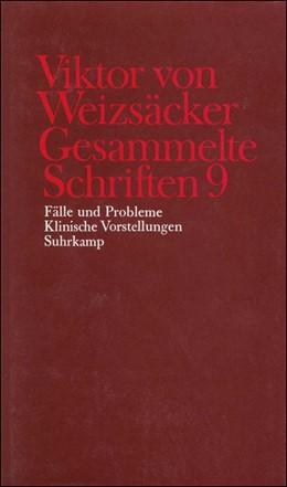 Abbildung von Achilles / Janz / Schrenk / Weizsäcker | Gesammelte Schriften in zehn Bänden | 1988 | 9: Fälle und Probleme. Klinisc...