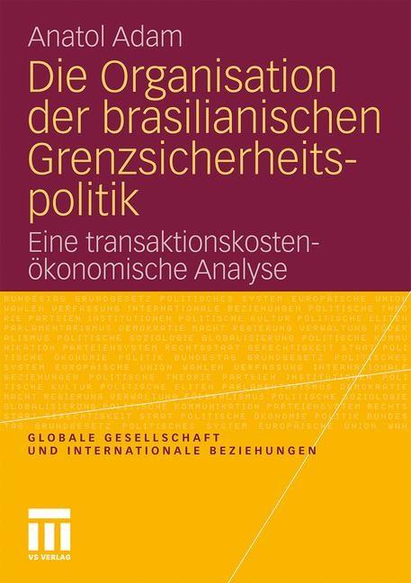 Die Organisation der brasilianischen Grenzsicherheitspolitik | Adam, 2011 | Buch (Cover)