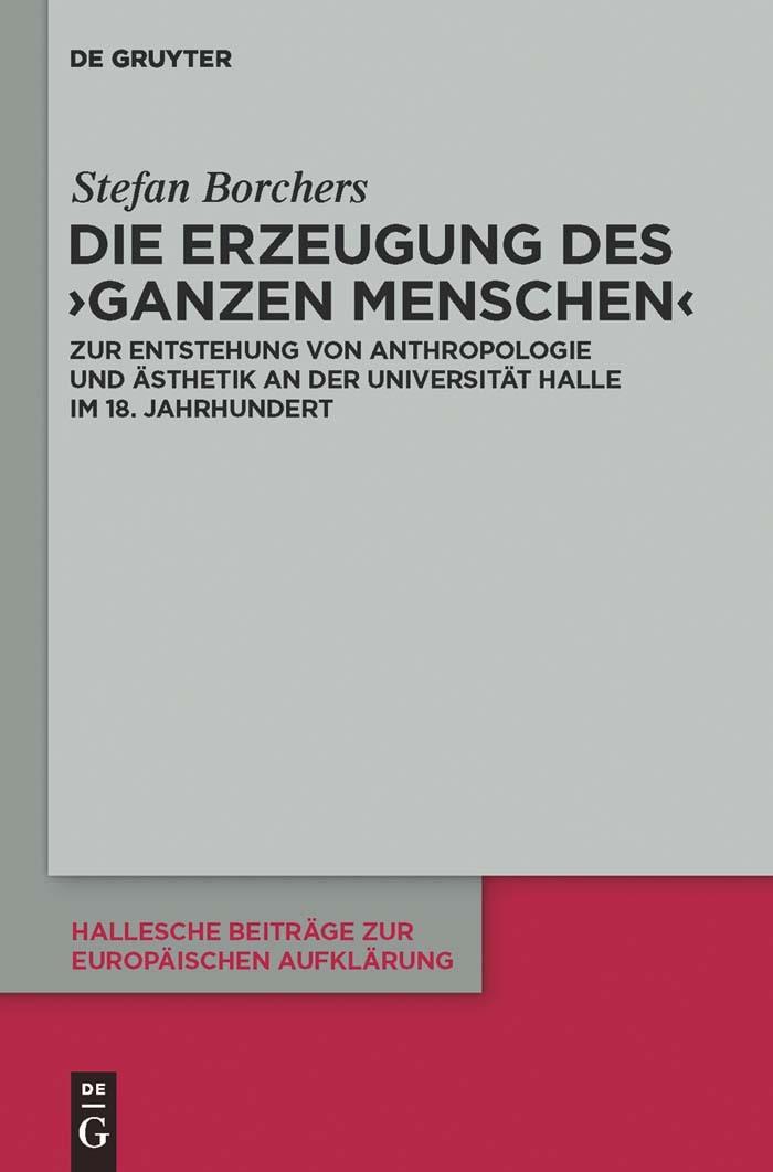 Die Erzeugung des 'ganzen Menschen' | Borchers, 2011 | Buch (Cover)