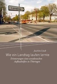 Abbildung von Linck   Wie ein Landtag laufen lernte   2010