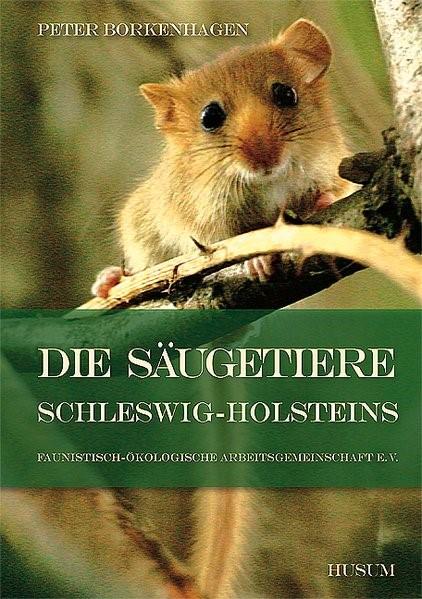 Die Säugetiere Schleswig-Holsteins | Borkenhagen, 2011 | Buch (Cover)