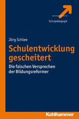 Abbildung von Schlee | Schulentwicklung gescheitert | 2013 | Die falschen Versprechen der B...