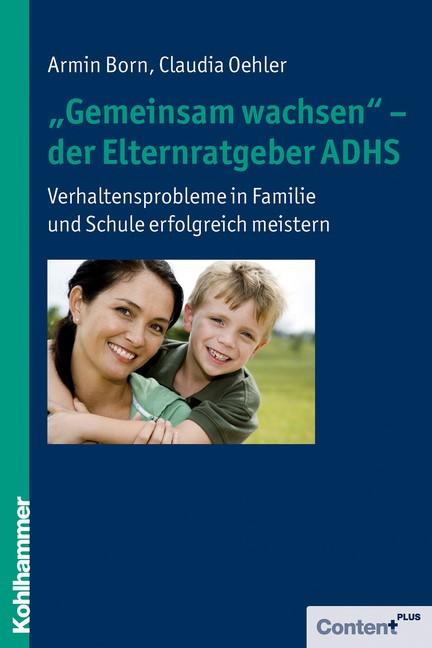 """""""Gemeinsam wachsen"""" - der Elternratgeber ADHS   Born / Oehler, 2011   Buch (Cover)"""