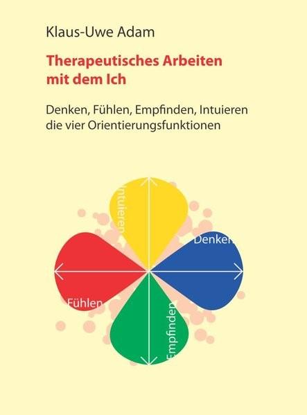 Therapeutisches Arbeiten mit dem Ich   Adam, 2011   Buch (Cover)