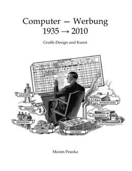 Abbildung von Pouska | Computer - Werbung 1935-2010 | 2011 | Grafik-Design und Kunst