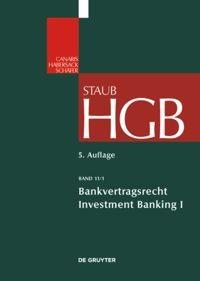 Handelsgesetzbuch: HGB, Band 11: Bankvertragsrecht 2 | Staub | 5., völlig neu bearbeitete Auflage, 2016 | Buch (Cover)