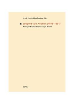 Abbildung von Prutsch / Zeyringer   Leopold von Andrian (1875-1951)   1. Auflage   2003   97   beck-shop.de