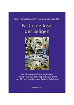 Abbildung von Kriechbaumer / Schausberger | Fast eine Insel der Seligen | 2002 | Handlungsspielräume regionaler... | 16