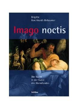 Abbildung von Borchhardt-Birbaumer | Imago noctis | 2003 | Die Nacht in der Kunst des Abe...