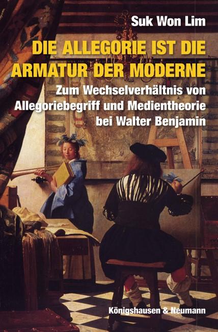Die Allegorie ist die Armatur der Moderne | Lim, 2011 | Buch (Cover)
