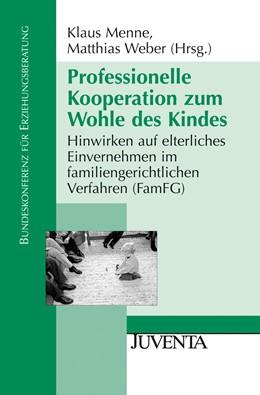 Abbildung von Menne / Weber | Professionelle Kooperation zum Wohle des Kindes | 1. Auflage | 2011 | beck-shop.de